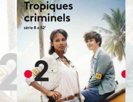 Tropiques criminels - série d France 2 avec Sonia Rolland et Béatrice de la Boulaye